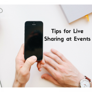 Tips for Live Sharing at Events